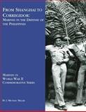 From Shanghai to Corregidor: Marines in the Defense of Philippines, J. Michael Miller, 1482080532