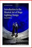 Introduction to the Musical Art of Stage Lighting Design - 2nd Edition, David Jacques, 1493660535