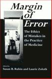 Margin of Error : The Ethics of Mistakes in the Practice of Medicine, , 1555720536