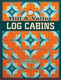 Hill and Valley Log Cabins, Robert DeCarli, 1604600535
