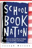 Schoolbook Nation : Conflicts over American History Textbooks from the Civil War to the Present, Moreau, Joseph, 0472030531