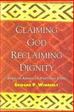 Claiming God : Reclaiming Dignity: African American Pastoral Care, Wimberly, Edward P., 0687030536