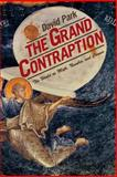 The Grand Contraption : The World as Myth, Number, and Chance, Park, David, 0691130531