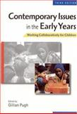 Contemporary Issues in the Early Years : Working Collaboratively for Children, , 0761970533