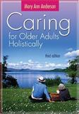 Caring for Older Adults Holistically, Anderson, Mary Ann, 080361053X