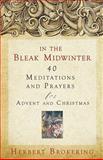 In the Bleak Midwinter, Herbert Brokering, 0806680539