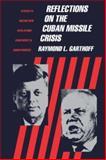 Reflections on the Cuban Missile Crisis, Garthoff, Raymond L., 0815730535