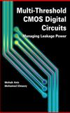 Multi-Threshold CMOS Digital Circuits : Managing Leakage Power, Anis, Mohab and Elmasry, Mohamed, 1461350530