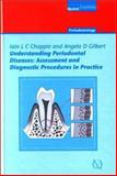 Understanding Periodontal Diseases : Assessment and Diagnostic Procedures in Practice, Chapple, Iain L. C. and Gilbert, Angela D., 185097053X