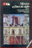 México a Fines de Siglo : Tomo II, Woldenberg, José, 9681640535