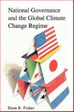National Governance and the Global Climate Change Regime, Dana R. Fisher, 0742530531