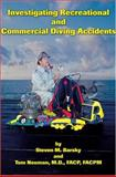 Investigating Recreational and Commercial Diving Accidents, Barsky, Steven M. and Neuman, Tom, 0967430534
