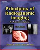 Principles of Radiographic Imaging : An Art and a Science (Book Only), Carlton, Richard R. and Adler, Arlene McKenna, 1111320535
