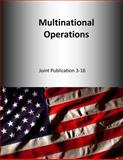 Multinational Operations: Joint Publication 3-16, U. S. Joint U.S. Joint Force Command, 1500630535