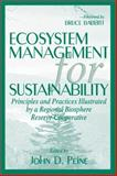 Ecosystem Management for Sustainability : Principles and Practices: Illustrated by a Regional Biosphere Reserve Cooperative, Peine, John, 1574440535