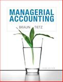 Managerial Accounting, Braun, Karen W. and Tietz, Wendy M., 0132890542