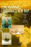 Drawing Louisiana's New Map : Addressing Land Loss in Coastal Louisiana, Committee on the Restoration and Protection of Coastal Louisiana, Ocean Studies Board, Division on Earth and Life Studies, National Research Council, 0309100542