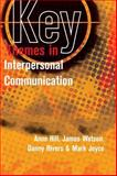 Key Themes in Interpersonal Communication : Culture, Identities and Performance, Hill, Anne and Rivers, Danny, 0335220541