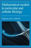 Mathematical Models in Molecular and Cellular Biology, , 0521270545