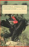 Behavioral Approaches to Conservation in the Wild, , 0521580544