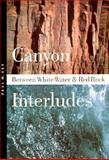 Canyon Interludes, Paul W. Rea, 156085054X