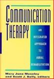 Communication Therapy : An Integrated Approach to Aural Rehabilitation, , 1563680548