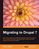 Migrating to Drupal 7, Trevor James, 178216054X