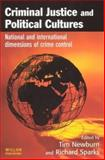 Criminal Justice and Political Culture : National and International Dimensions of Crime Control, , 1843920549