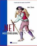 . NET Multithreading, Alan L. Dennis, 1930110545