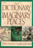 The Dictionary of Imaginary Places, Manguel, Alberto and Guadalupi, Gianni, 0156260549