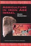 Agriculture in Iron Age Israel, Borowski, Oded, 0897570545
