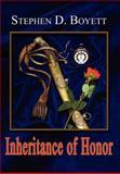 Inheritance of Honor, Stephen D. Boyett, 140335054X