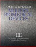 SAGE Sourcebook of Modern Biomedical Devices : Business Environments in a Global Market, , 1412950546