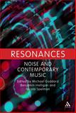 Resonances : Noise and Contemporary Music, , 1441110542