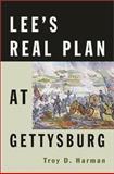 Lee's Real Plan at Gettysburg, Troy D. Harman, 0811700542