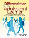 Differentiation for the Adolescent Learner : Accommodating Brain Development, Language, Literacy, and Special Needs, , 1412940540