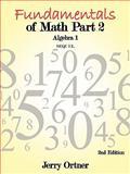 Fundamentals of Math Part 2 Algebra 1, Jerry Ortner, 1456740547