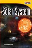 The Solar System, Kenneth Walsh, 1480710547