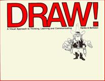 Draw! : A Visual Approach to Learning, Thinking and Communicating, Hanks, Kurt and Belliston, Larry, 156052054X
