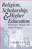 Religion, Scholarship and Higher Education : Perspectives, Models and Future Prospects, , 0268040540