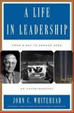 A Life in Leadership, John C. Whitehead, 0465050549