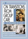 On Transition from Group Care : Homeward Bound, Epstein, Richard A. and Zimmerman, D. Patrick, 0789020548