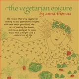 The Vegetarian Epicure, Anna Thomas, 0804170541
