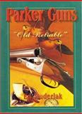Parker Guns - The Old Reliable, Ed Muderlak, 1571570543