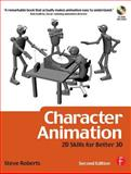 Character Animation : 2D Skills for Better 3D, Roberts, Steve, 0240520548