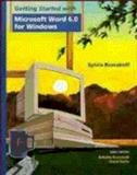 Getting Started with Microsoft Word 6.0 for Windows, Russakoff, Sylvia and Wiley and Sons, Inc. Staff, 0471120545