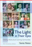 The Light in Their Eyes : Creating Multicultural Learning Communities, Nieto, Sonia, 0807750549