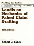 Landis on Mechanics of Patent Claim Drafting, Robert C. Faber, 0872240541
