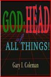 GOD: Head of All Things!, Gary Coleman, 1493660543