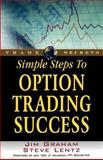 Simple Steps to Option Trading Success, Graham, Jim and Lentz, Steve, 1592800548
